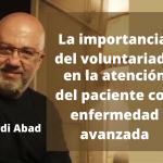La importancia del voluntariado en el paciente con enfermedad avanzada