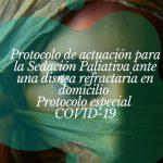 Protocolo de actuación para la Sedación Paliativa ante una disnea refractaria en domicilio. Protocolo especial COVID-19